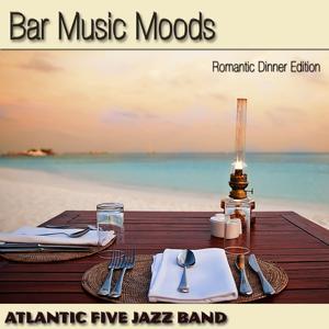 Bar Music Moods (Romantic Dinner Edition)