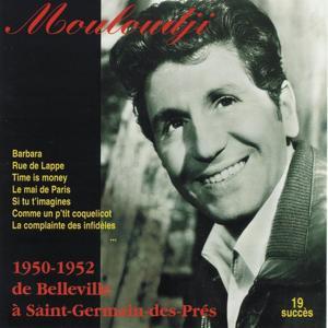 Mouloudji de Belleville à Saint-Germain-des-Prés (1950-1952) (19 succès)