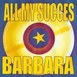 All my succes - Barbara