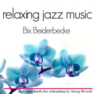 Bix Beiderbecke Relaxing Jazz Music (Ambient Jazz music for relaxation)