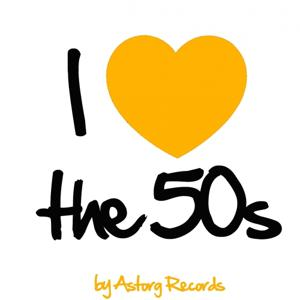 I Love the 50's (Best of the Fifties)