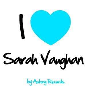 I Love Sarah Vaughan (Jazz Masters collection)