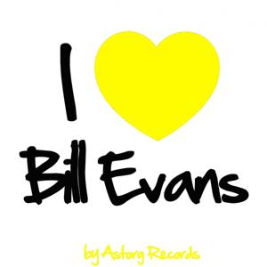 I Love Bill Evans (Jazz Masters collection)