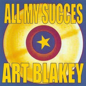 All My Succes - Art Blakey