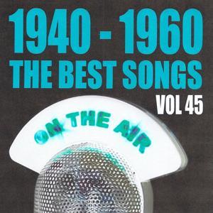 1940 - 1960 the best songs volume 45