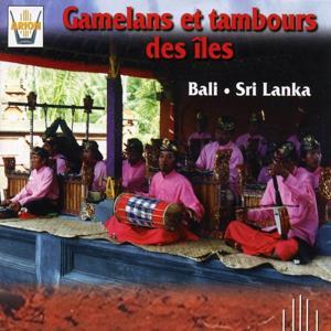 Gamelans et tambours des îles : Bali, Sri Lanka