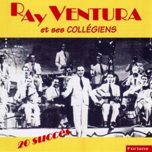 Ray Ventura et ses collégiens : 20 Succès