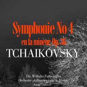 Tchaïkovsky: Symphonie No. 4 en fa mineur, Op. 36