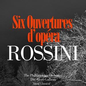 Rossini: Six Ouvertures d'opéra