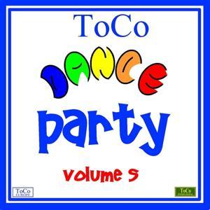Toco dance party - vol. 5