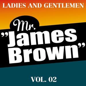 Ladies and Gentlemen Mr. James Brown Vol. 02