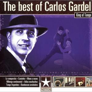 The Best Of Carlos Gardel King Of Tango