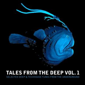 Tales from the Deep, vol. 1 (Selected Deep and Techhouse Tunes from the Underground)
