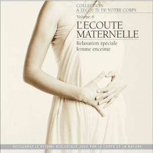 À l'écoute de votre corps : l'écoute maternelle (Relaxation special femme enceinte)