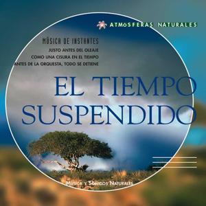 Atmosferas Naturales - El Tiempo Suspendido