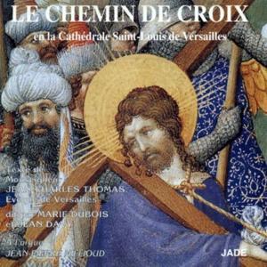 Le chemin de croix (En la Cathédrale Saint-Louis de Versailles)
